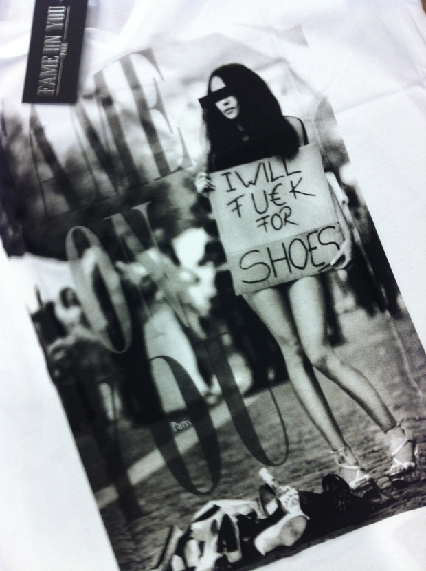 Fame-on-you-shirt-i-will-fuck-for-shoes